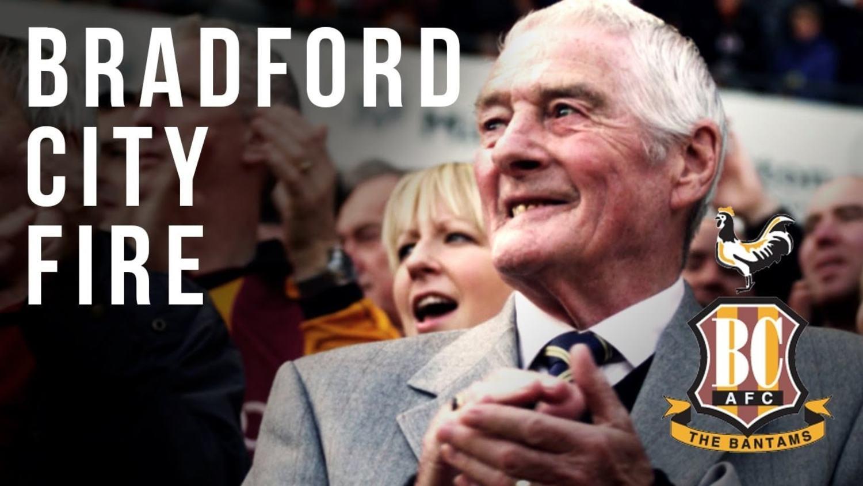 31 Year Anniversary of the Bradford Fire