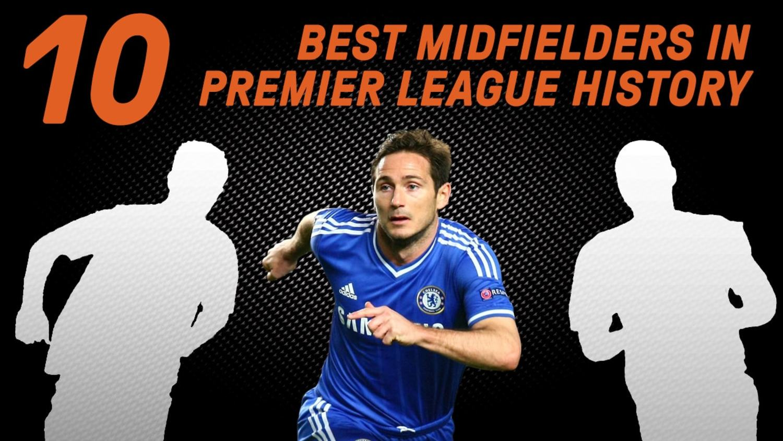 The Premier League's 10 Best Midfielders Of All Time