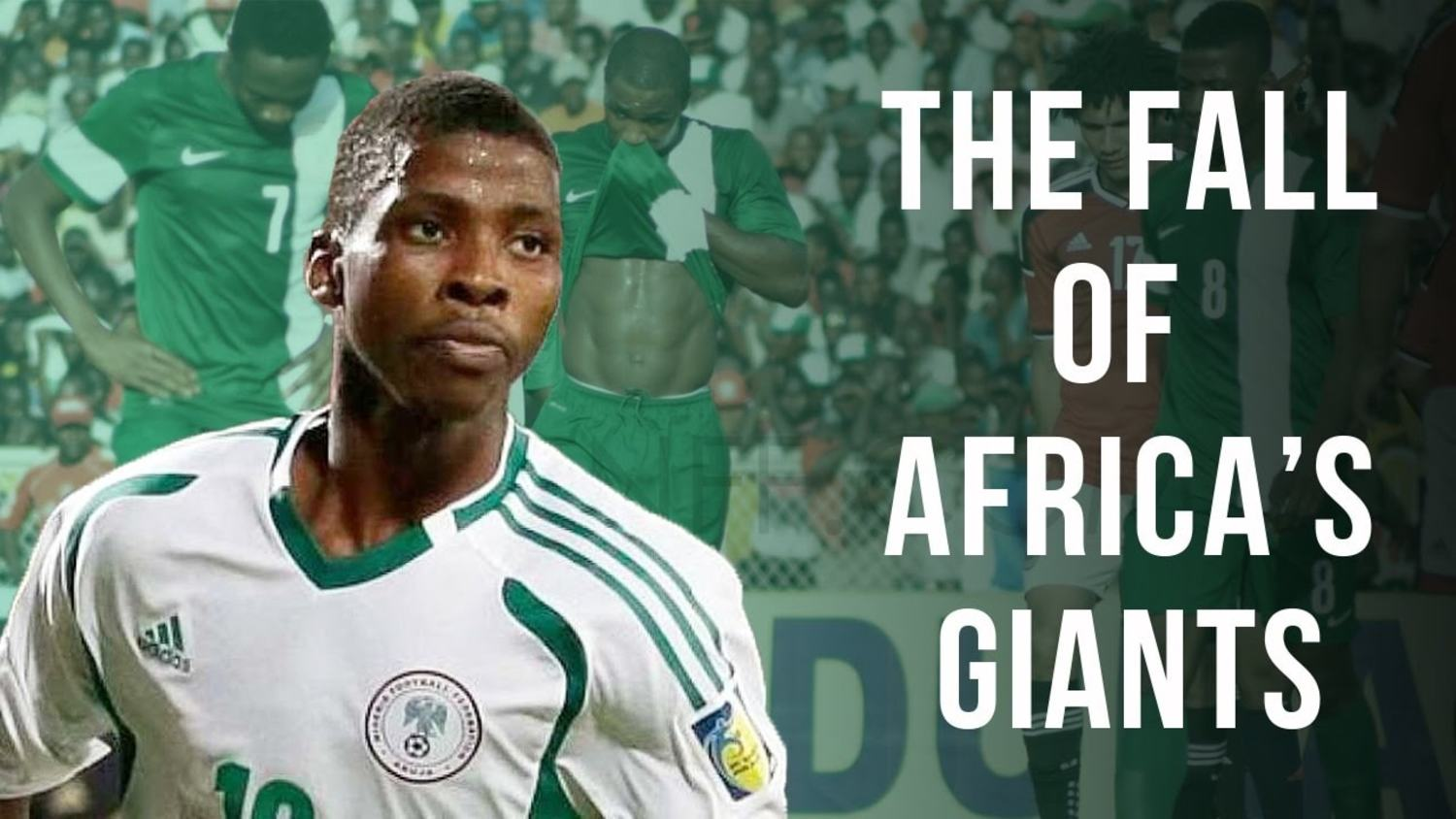 The Fall of Africa's Footballing Giants - AFCON 2017