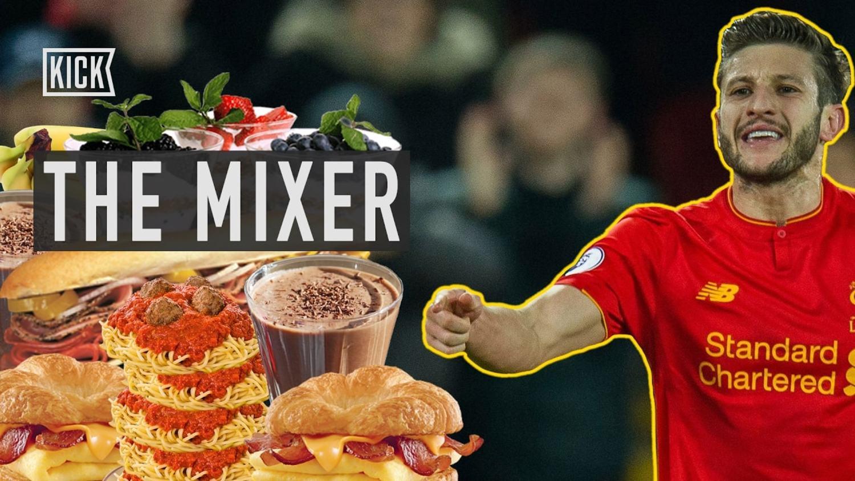 The Adam Lallana Diet Challenge - The Mixer