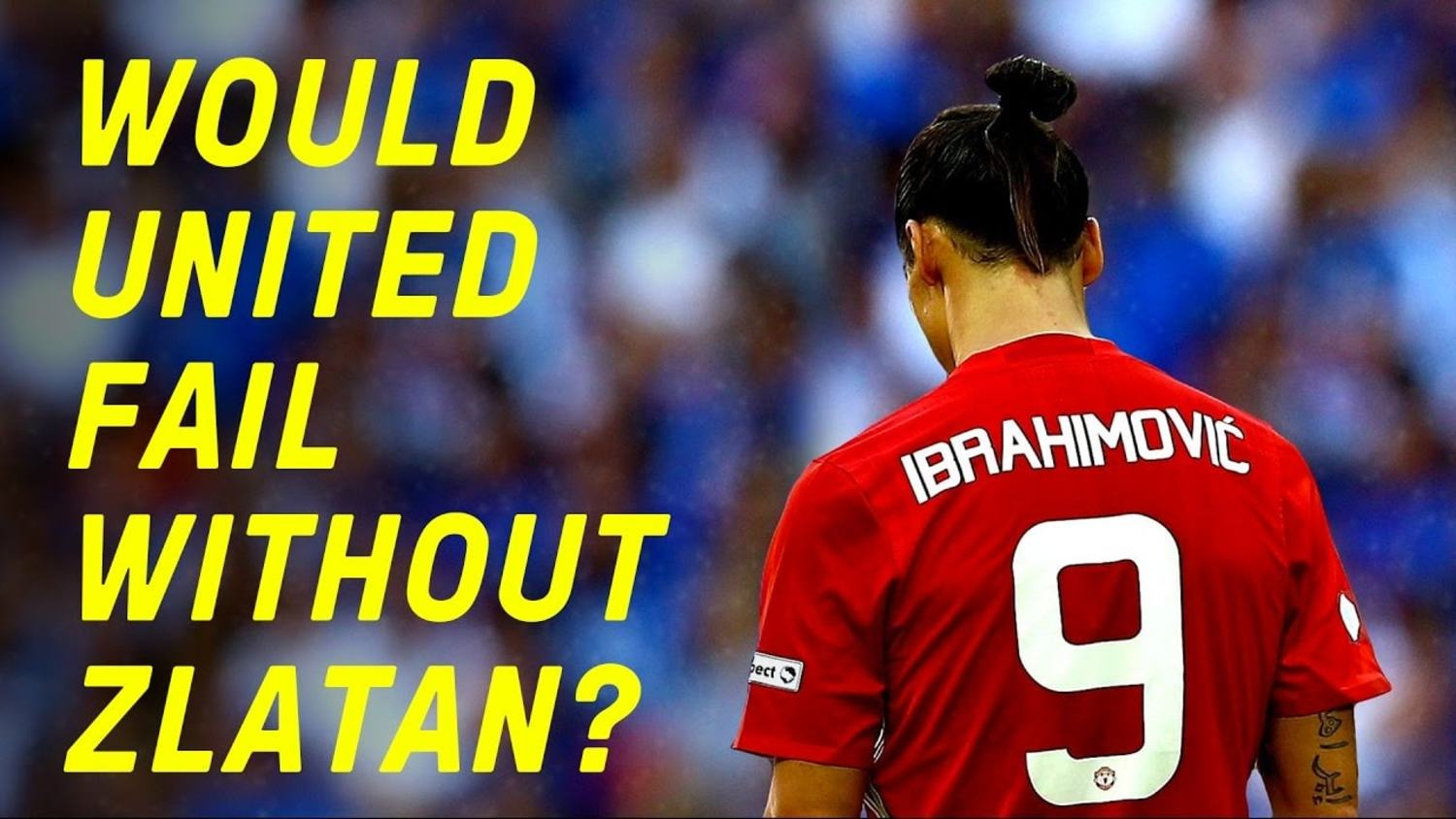 Would United Fail Without Zlatan?