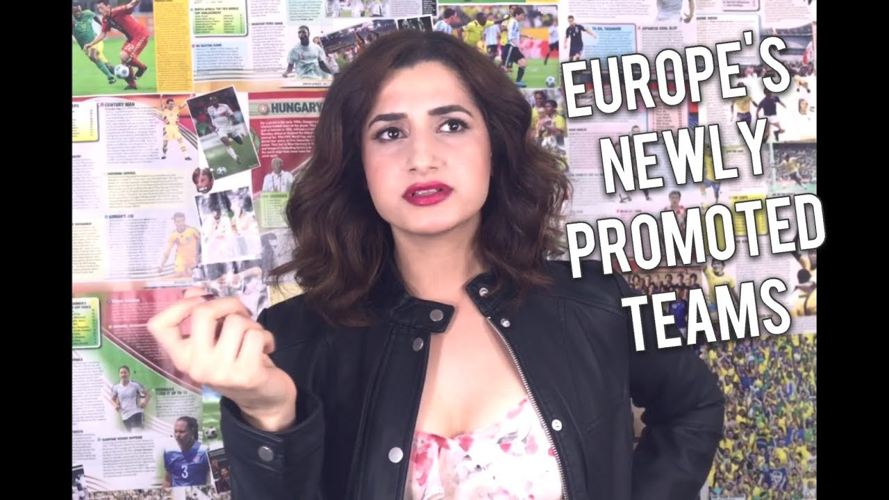 EUROPE'S NEWLY PROMOTED TEAMS