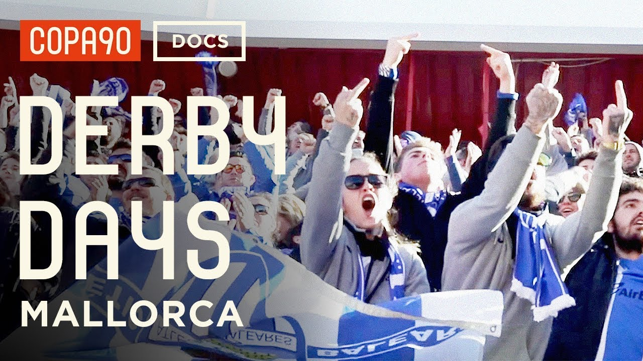 Derby Days: Mallorca - The Once In A Lifetime Derby